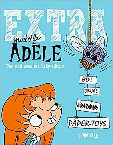 Extra Mortelle Adèle T1 - Une nuit avec ma baby sittrice