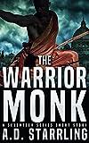 The Warrior Monk: A Seventeen Series Short Story #4 (A Seventeen Series Thriller)