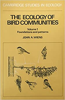 The Ecology of Bird Communities: Volume 1, Foundations and Patterns (Cambridge Studies in Ecology) (v. 1)
