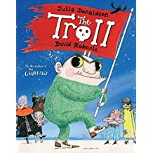The Troll: Written by Julia Donaldson, 2010 Edition, (Illustrated Edition) Publisher: PAN Macmillan Childrens Books [Paperback]