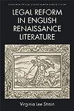 Legal Reform in English Renaissance Literature (Edinburgh Critical Studies in Renaissance Culture)