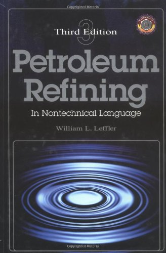 Petroleum Refining in Nontechnical Language Third Edition (Pennwell Nontechnical Series) by Brand: PennWell Books