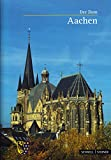 Aachen : Der Dom, Minkenberg, Georg and Siebigs, Pit, 3795468914