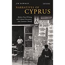 Narratives of Cyprus: Modern Travel Writing and Cultural Encounters since Lawrence Durrell (International Library of Cultural Studies Book 29)