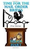 Time for the Mail Order Brides, Susan Hart, 1497317916