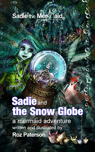 Limited Edition Snowglobe - Sadie and The Snow Globe: A mermaid Adventure