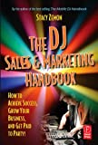 img - for The DJ Sales and Marketing Handbook: How to Achieve Success, Grow Your Business, and Get Paid to Party! by Zemon Stacy (2005-09-19) Paperback book / textbook / text book