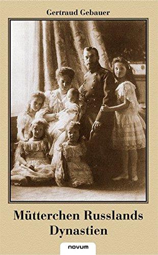 Mütterchen Russlands Dynastien