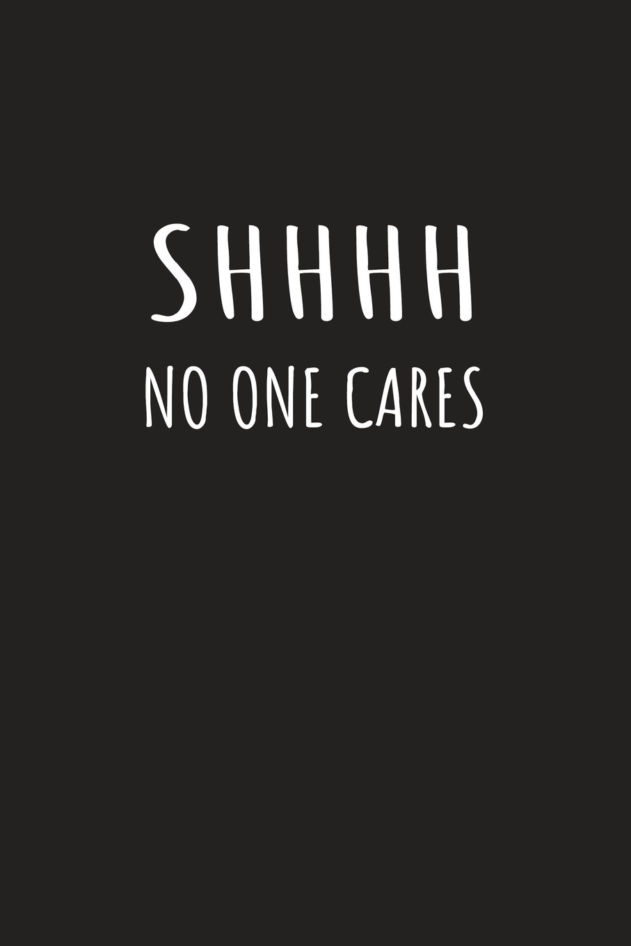 Sh No One Cares: Journal With Funny Cover pdf epub