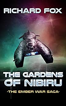 The Gardens of Nibiru (The Ember War Saga Book 5) by [Fox, Richard]