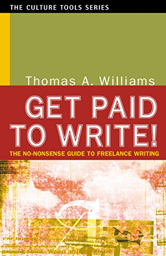 Get Paid to Write: The No-Nonsense Guide to Freelance Writing