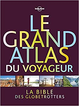 Amazon Fr Le Grand Atlas Du Voyageur 1ed Lonely Planet