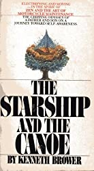 The Starship and the Canoe by Brower, Kenneth (1979) Mass Market Paperback