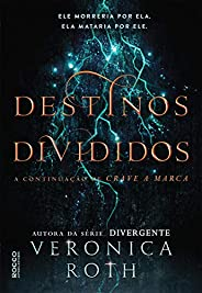 Destinos divididos (Crave a marca Livro 2)