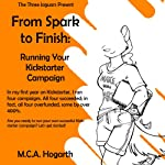 From Spark to Finish: Running Your Kickstarter Campaign | M. C. A. Hogarth
