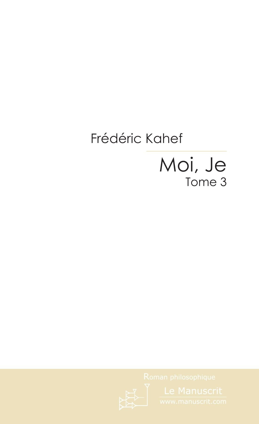 Download Moi, Je: Tome 3 (French Edition) ebook