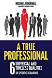 img - for A True Professional: 6 Universal and Timeless Qualities book / textbook / text book