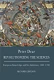 Revolutionizing the Sciences: European Knowledge and Its Ambitions, 1500-1700, Second Edition