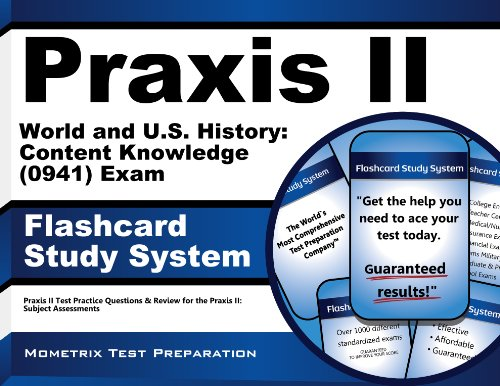 Praxis II World and US History: Content Knowledge (0941) Exam Flashcard Study System: Praxis II Test Practice Questions & Review for the Praxis II: Subject Assessments