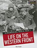 Life on the Western Front, Nick Hunter, 1432980823