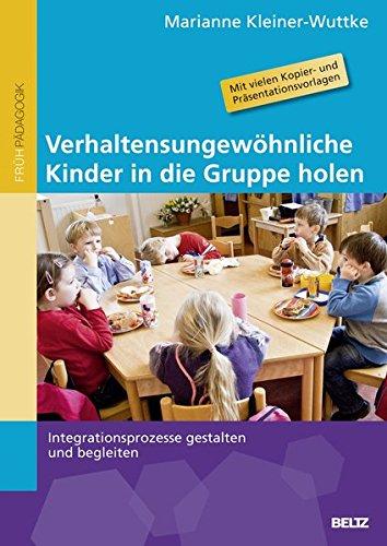 verhaltensungewhnliche-kinder-in-die-gruppe-holen-integrationsprozesse-gestalten-und-begleiten
