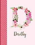 Dorothy: Floral Monogram Initials Names Notebook (Custom Gifts for Women)