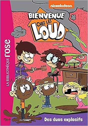 Bienvenue Chez Les Loud Tome 11 Des Duos Explosifs