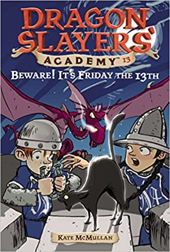 Beware! Its Friday the 13th #13 (Dragon Slayers Academy)