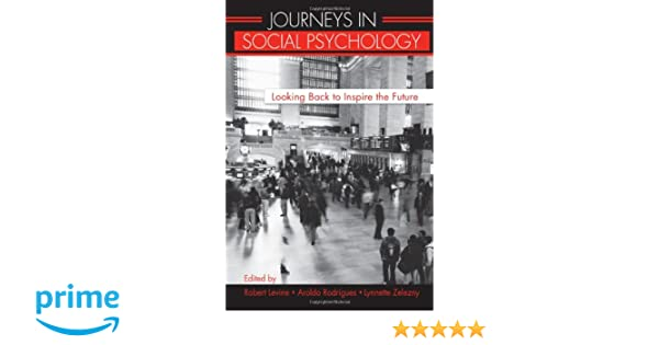 journeys in social psychology looking back to inspire the future