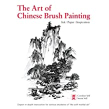 Art of Chinese Brush Painting: Ink, Paper, Inspiration
