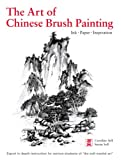 The Art of Chinese Brush Painting: Ink, Paper, Inspiration (NONE)