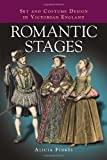 img - for Romantic Stages: Set and Costume Design in Victorian England by Alicia Finkel (2005-07-01) book / textbook / text book