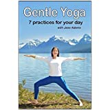 Gentle Yoga: 7 Beginning Yoga Practices for Mid-Life (40's-70's) including AM Energy, PM Relaxation, Improving Balance, Relief from Desk Work, Core Strength, and more.