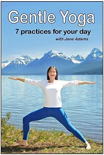 Gentle Yoga: 7 Beginning Yoga Practices for Mid-life (40's - 70's) including AM Energy, PM Relaxation, Improving Balance, Relief from Desk Work, Core Strength, and more.