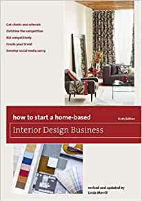 How To Start A Home Based Interior Design Business Home Based Business Series Merrill Linda 9781493007684 Amazon Com Books