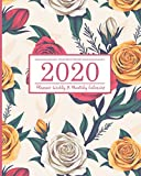 2020 Planner Weekly & Monthly Calendar: jan 1, 2020 to dec 31, 2020 weekly and monthly calendar + organizer motivational quotes and floral cover