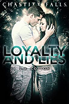 Loyalty and Lies (Chastity Falls Book 1) by [Cotton, L. A.]