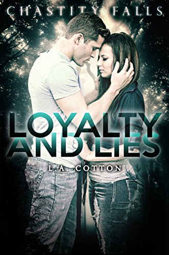 Loyalty and Lies (Chastity Falls Book 1) by [Cotton, L A]
