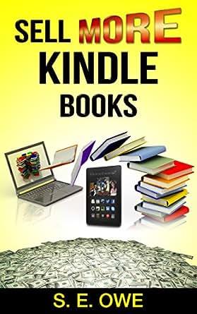 SELL MORE KINDLE BOOKS: Sell more books, Sell more ebooks