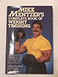 Mike Mentzer's Complete Book of Weight Training