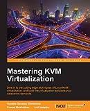 Mastering KVM Virtualization