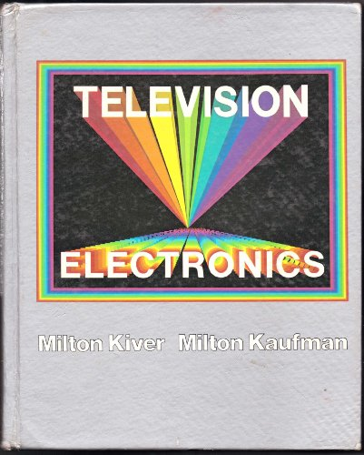 Television Electronics : Theory and Servicing