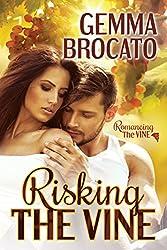 Risking the Vine (Romancing the Vine Book 1)