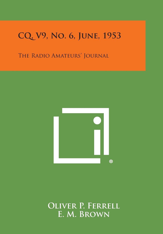 Read Online CQ, V9, No. 6, June, 1953: The Radio Amateurs' Journal pdf