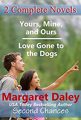 book cover of Love Gone to the Dogs / Yours, Mine and Ours