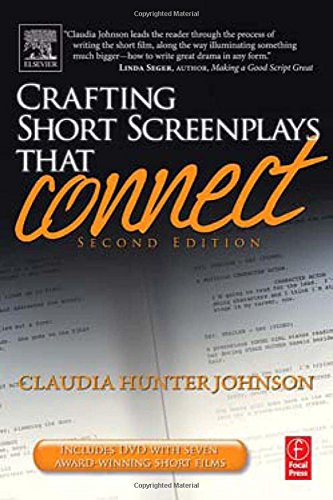 Crafting Short Screenplays That Connect, Second Edition