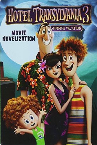 Hotel Transylvania 3 Movie Novelization (Hotel Transylvania 3: Summer Vacation)