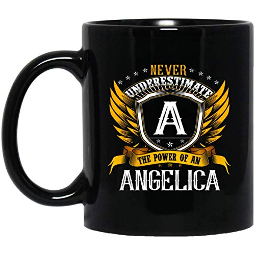 Women's Never Underestimate The Power Of An ANGELICA Mug 11oz ()