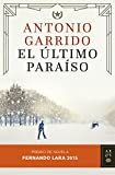 El último paraíso: Premio de Novela Fernando Lara 2015 (volumen independiente nº 1) (Spanish Edition)