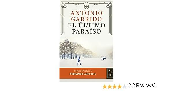 El último paraíso: Premio de Novela Fernando Lara 2015 (volumen ...